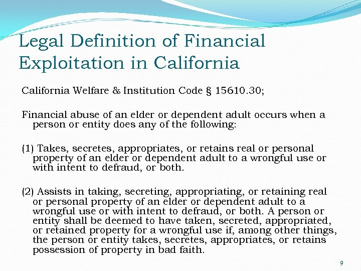 Legal Definition of Financial Exploitation in California Welfare & Institution Code § 15610. 30;