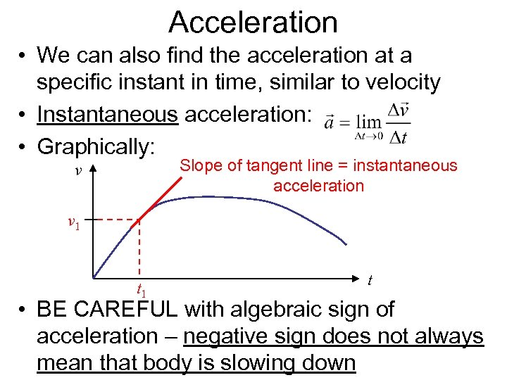 Acceleration • We can also find the acceleration at a specific instant in time,