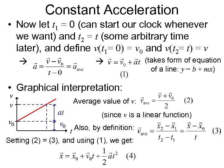Constant Acceleration • Now let t 1 = 0 (can start our clock whenever