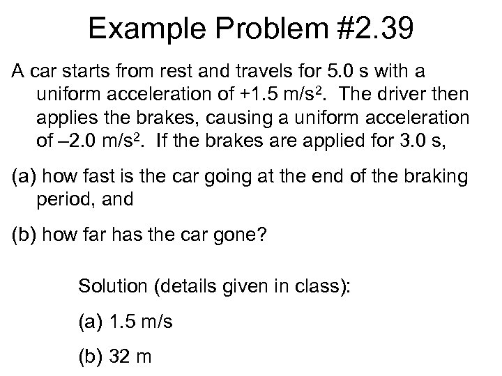 Example Problem #2. 39 A car starts from rest and travels for 5. 0