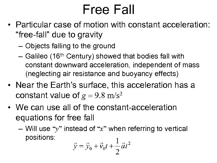 """Free Fall • Particular case of motion with constant acceleration: """"free-fall"""" due to gravity"""