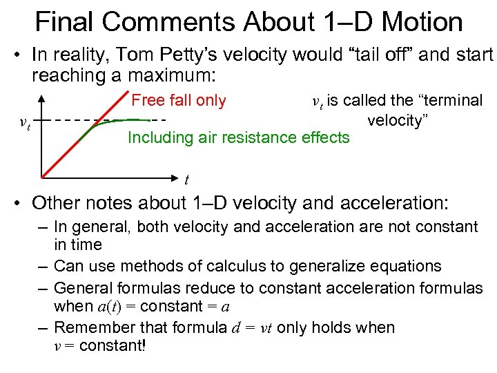 """Final Comments About 1–D Motion • In reality, Tom Petty's velocity would """"tail off"""""""
