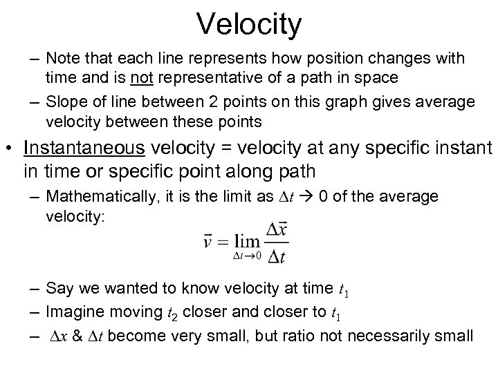 Velocity – Note that each line represents how position changes with time and is