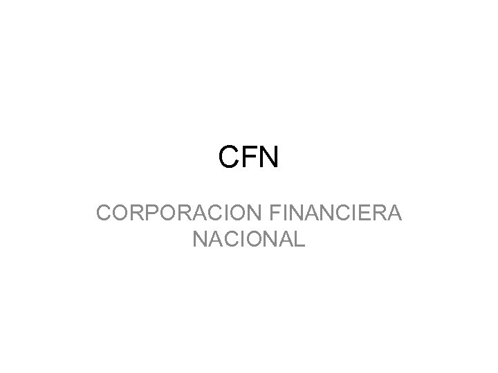 CFN CORPORACION FINANCIERA NACIONAL