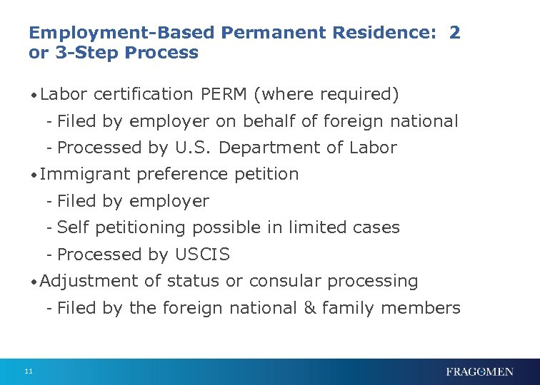 Employment-Based Permanent Residence: 2 or 3 -Step Process • Labor certification PERM (where required)
