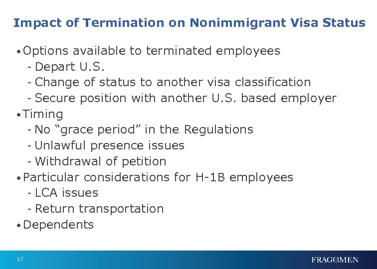 Impact of Termination on Nonimmigrant Visa Status • Options available to terminated employees -