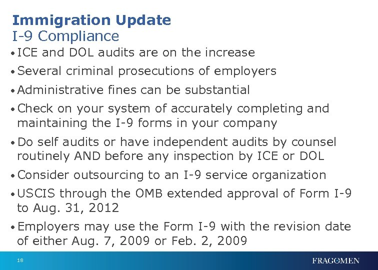 Immigration Update I-9 Compliance • ICE and DOL audits are on the increase •