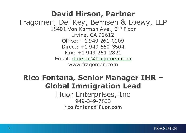 David Hirson, Partner Fragomen, Del Rey, Bernsen & Loewy, LLP 18401 Von Karman Ave.