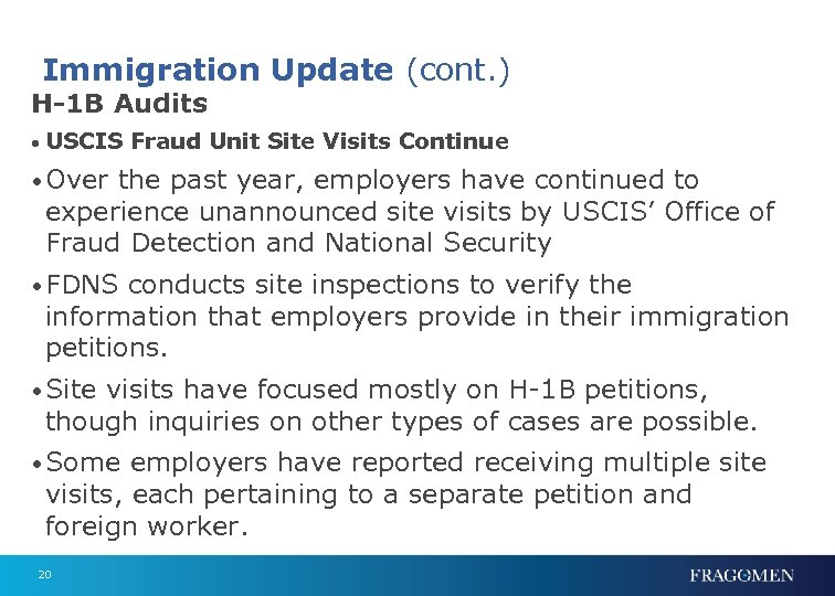 Immigration Update (cont. ) H-1 B Audits • USCIS Fraud Unit Site Visits Continue