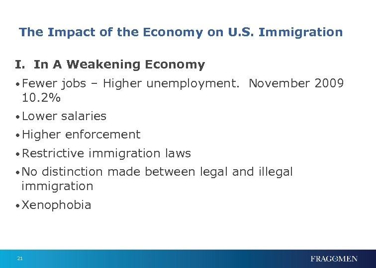 The Impact of the Economy on U. S. Immigration I. In A Weakening Economy
