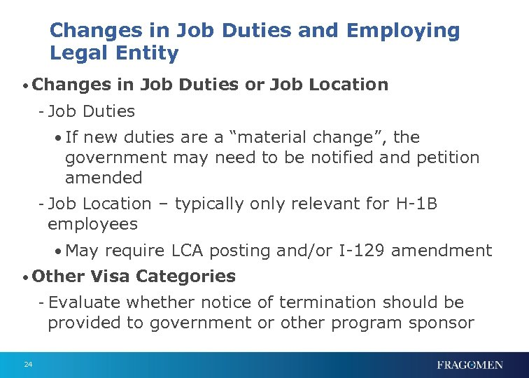 Changes in Job Duties and Employing Legal Entity • Changes in Job Duties or