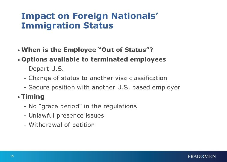 """Impact on Foreign Nationals' Immigration Status • When is the Employee """"Out of Status""""?"""