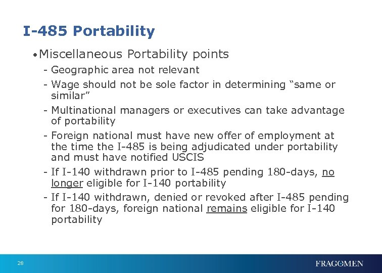 I-485 Portability • Miscellaneous Portability points - Geographic area not relevant - Wage should