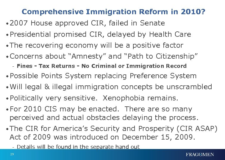 Comprehensive Immigration Reform in 2010? • 2007 House approved CIR, failed in Senate •