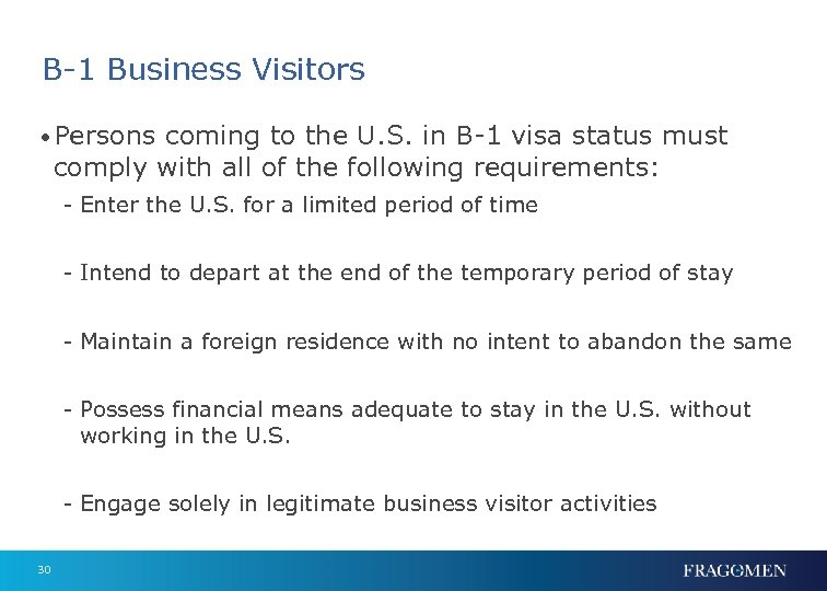 B-1 Business Visitors • Persons coming to the U. S. in B-1 visa status