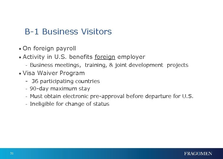 B-1 Business Visitors • On foreign payroll • Activity in U. S. benefits foreign