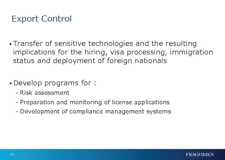 Export Control • Transfer of sensitive technologies and the resulting implications for the hiring,