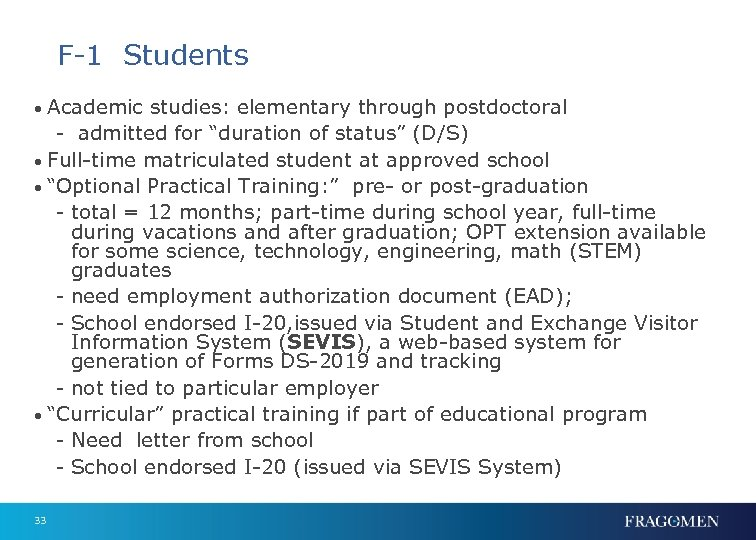 """F-1 Students • Academic studies: elementary through postdoctoral - admitted for """"duration of status"""""""