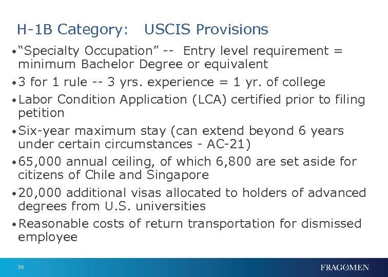 """H-1 B Category: USCIS Provisions • """"Specialty Occupation"""" -- Entry level requirement = minimum"""
