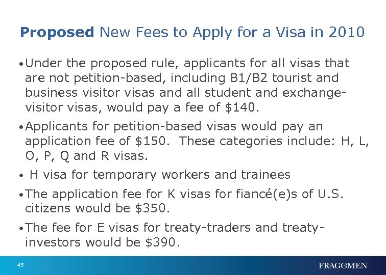 Proposed New Fees to Apply for a Visa in 2010 • Under the proposed