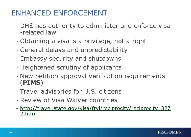 ENHANCED ENFORCEMENT - DHS has authority to administer and enforce visa -related law -