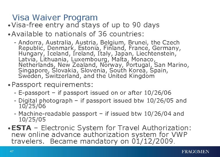 Visa Waiver Program • Visa-free entry and stays of up to 90 days •