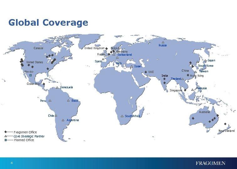 Global Coverage Canada United Kingdom France Spain United States Russia Belgium Germany Switzerland Italy