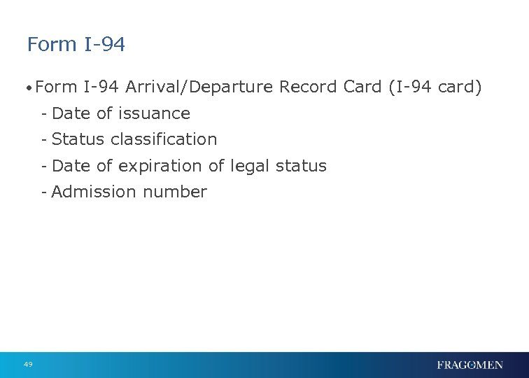 Form I-94 • Form I-94 Arrival/Departure Record Card (I-94 card) - Date of issuance