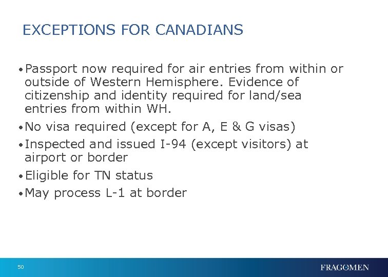EXCEPTIONS FOR CANADIANS • Passport now required for air entries from within or outside