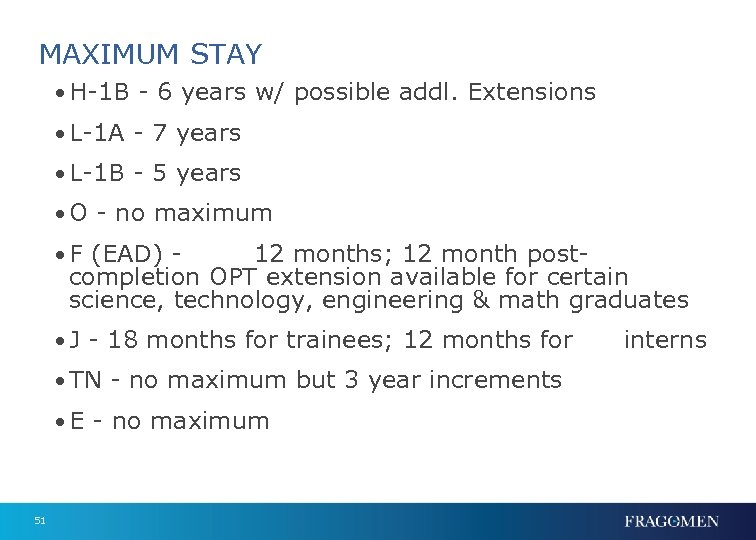 MAXIMUM STAY • H-1 B - 6 years w/ possible addl. Extensions • L-1
