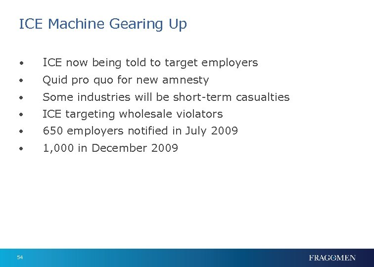 ICE Machine Gearing Up • ICE now being told to target employers • Quid