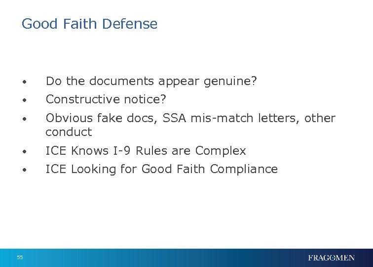 Good Faith Defense • Do the documents appear genuine? • Constructive notice? • Obvious