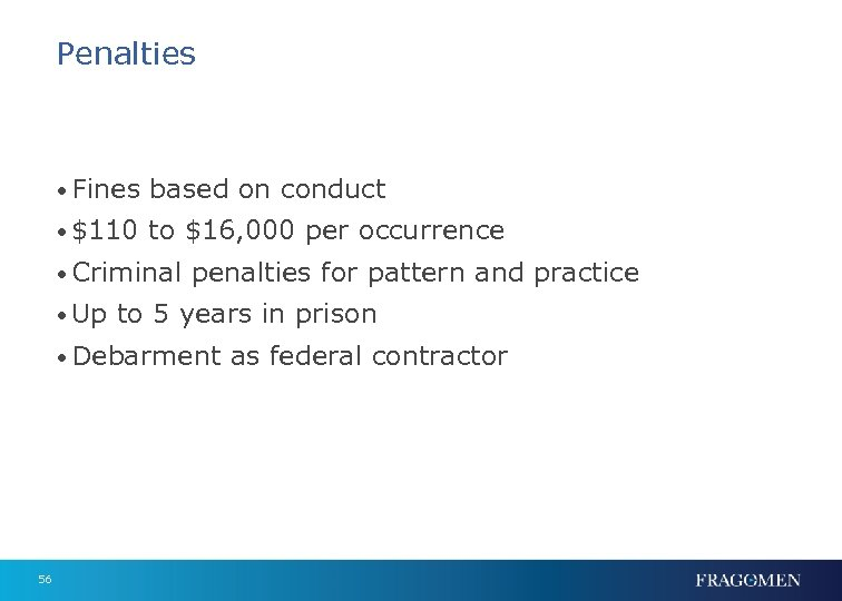 Penalties • Fines based on conduct • $110 to $16, 000 per occurrence •