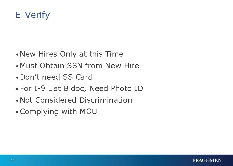 E-Verify • New Hires Only at this Time • Must Obtain SSN from New