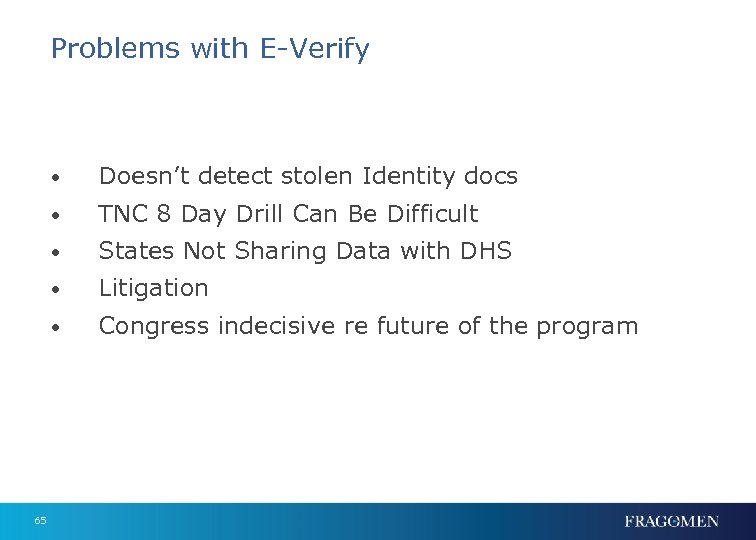Problems with E-Verify • • TNC 8 Day Drill Can Be Difficult • States