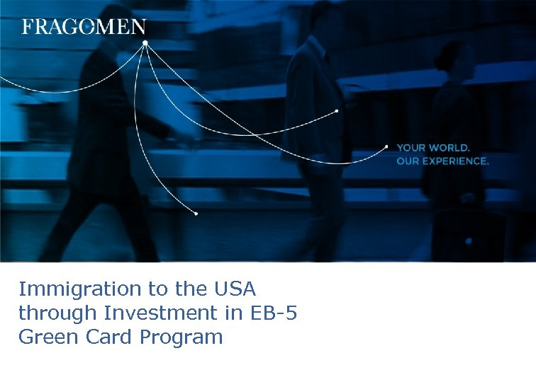 Immigration to the USA through Investment in EB-5 Green Card Program September 2008