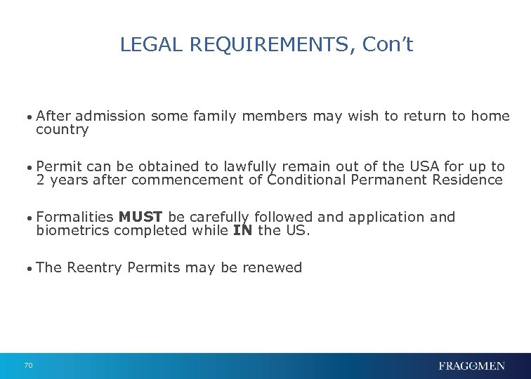LEGAL REQUIREMENTS, Con't • After admission some family members may wish to return to
