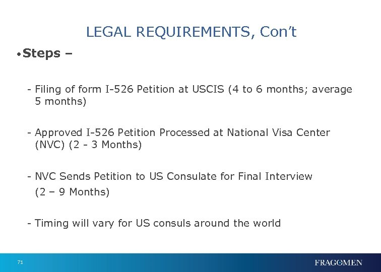 LEGAL REQUIREMENTS, Con't • Steps – - Filing of form I-526 Petition at USCIS