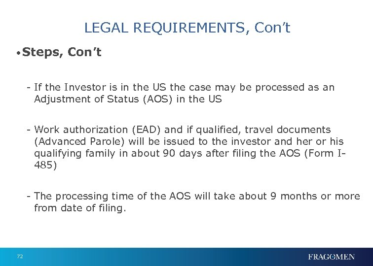 LEGAL REQUIREMENTS, Con't • Steps, Con't - If the Investor is in the US
