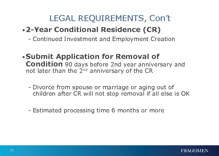 LEGAL REQUIREMENTS, Con't • 2 -Year Conditional Residence (CR) - Continued Investment and Employment