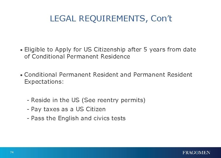 LEGAL REQUIREMENTS, Con't • Eligible to Apply for US Citizenship after 5 years from