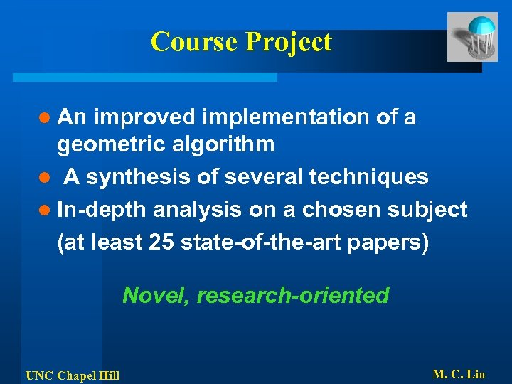 Course Project l An improved implementation of a geometric algorithm l A synthesis of