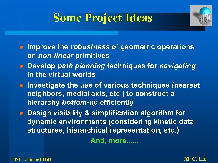 Some Project Ideas Improve the robustness of geometric operations on non-linear primitives l Develop