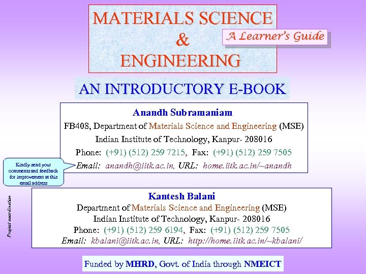 MATERIALS SCIENCE A Learner's Guide & ENGINEERING AN INTRODUCTORY E-BOOK Anandh Subramaniam Project coordination