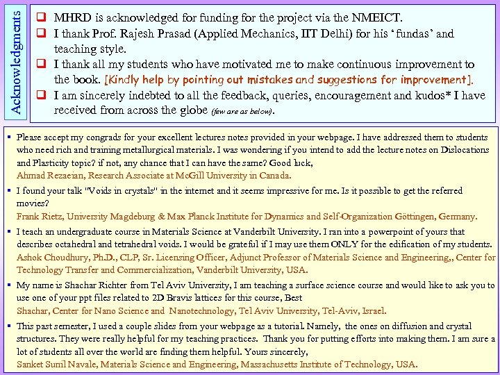 Acknowledgments q MHRD is acknowledged for funding for the project via the NMEICT. q
