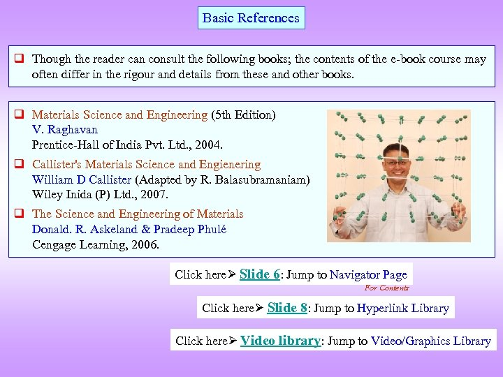 Basic References q Though the reader can consult the following books; the contents of