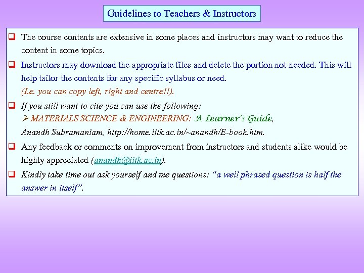 Guidelines to Teachers & Instructors q The course contents are extensive in some places