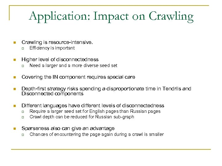 Application: Impact on Crawling is resource-intensive. q n Efficiency is important Higher level of