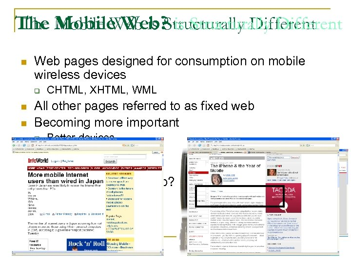 The Mobile Web is Structurally Different The Mobile Web? is Structurally Different n Web