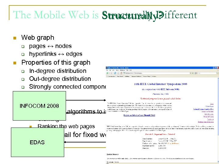 The Mobile Web is Structurally Different Structurally? n Web graph q q n Properties